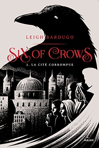 Couverture Six of Crows, tome 2 : La cité corrompue