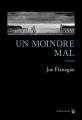 Couverture Un moindre mal Editions Gallmeister (Noire) 2017