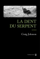Couverture La dent du serpent Editions Gallmeister (Noire) 2017