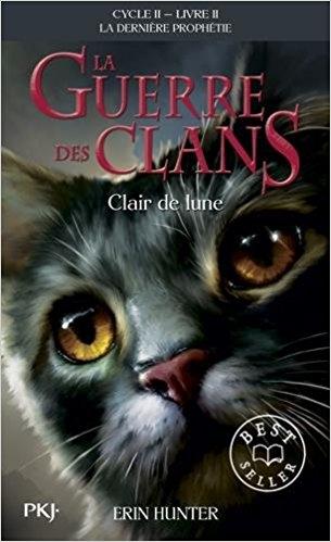 Couverture La guerre des clans, cycle 2 : La dernière prophétie, tome 2 : Clair de lune