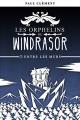 Couverture Les orphelins de Windrasor, tome 1 : Entre les murs Editions Autoédité 2017