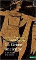Couverture La Grèce ancienne, tome 1 : Du mythe à la raison Editions Points (Essais) 2017