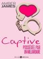 Couverture La captive / Captive / Emprise Editions Addictives 2015