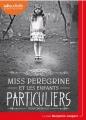 Couverture Miss Peregrine et les enfants particuliers, tome 1 Editions Audiolib 2017
