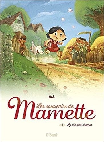 Couverture Les souvenirs de Mamette, tome 1 : La vie aux champs
