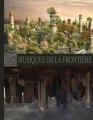 Couverture Le Dit de Frontier, tome 1 : Musiques de la frontière Editions Nitchevo Factory 2017