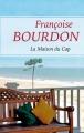 Couverture La Maison du Cap Editions France Loisirs (Romans régionaux) 2017
