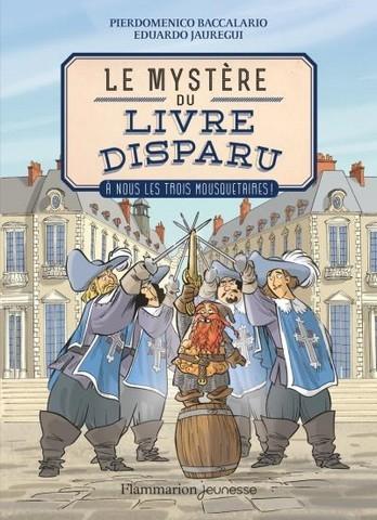 Couverture Le mystère du livre disparu, tome 2 : A nous les Trois Mousquetaires !