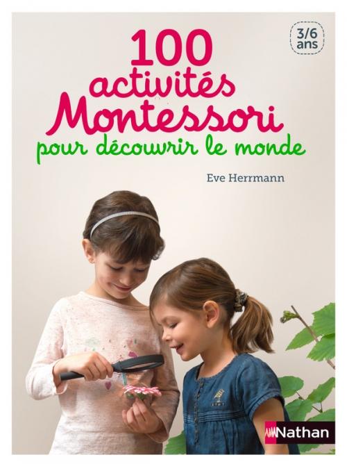 Couverture 100 activités Montessori pour découvrir le monde