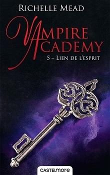 Couverture Vampire Academy, tome 5 : Lien de l'esprit