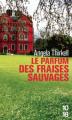 Couverture Le parfum des fraises sauvages Editions 10/18 2017