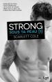 Couverture Sous ta peau, tome 1 : Strong Editions JC Lattès (&moi) 2017