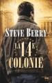 Couverture Cotton Malone, tome 11 : La 14e colonie Editions Cherche Midi (Thrillers) 2016