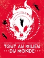 Couverture Tout au milieu du monde Editions Les Moutons Electriques (La bibliothèque voltaïque) 2017