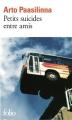 Couverture Petits suicides entre amis Editions Folio  2012