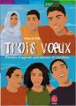 Couverture Trois voeux : Paroles d'enfants palestiniens et israéliens Editions Le Livre de Poche (Jeunesse - Histoires de vies) 2006