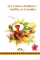 Couverture Les contes d'ailleurs : Antilles et Caraïbes Editions A vol d'oiseaux 2016