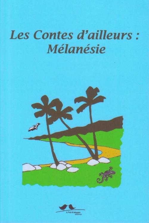 Couverture Les Contes d'ailleurs : Mélanésie