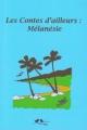 Couverture Les Contes d'ailleurs : Mélanésie Editions A vol d'oiseaux 2017