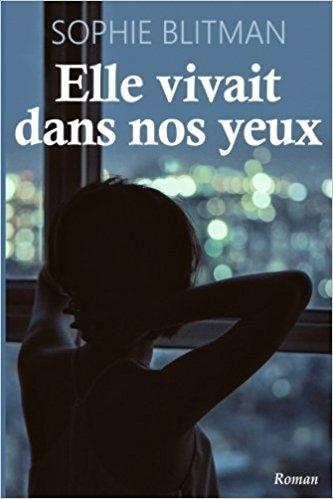 http://uneenviedelivres.blogspot.fr/2017/05/elle-vivait-dans-nos-yeux.html