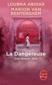 Couverture La dangereuse / La dangereuse : Une femme libre Editions Le Livre de Poche 2017
