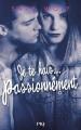 Couverture Lovely vicious, tome 1 : Je te hais... passionnément Editions Pocket (Jeunesse) 2017