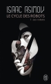 Couverture Le cycle des robots, tome 1 : Les robots / I, robot Editions J'ai lu (S-F) 2012