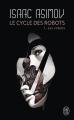 Couverture Le Cycle des robots, tome 1 : Les Robots Editions J'ai Lu (S-F) 2012