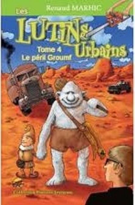 Couverture Les Lutins Urbains, tome 4 : Le péril Groumf