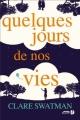 Couverture Quelques jours de nos vies Editions Presses de la Cité 2017