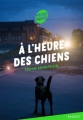 Couverture À l'heure des chiens Editions Rageot (Heure noire) 2017