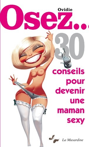 Couverture Osez... 30 conseils pour devenir une maman sexy