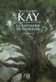 Couverture La Tapisserie de Fionavar, intégrale Editions J'ai Lu (S-F / Fantasy) 2017