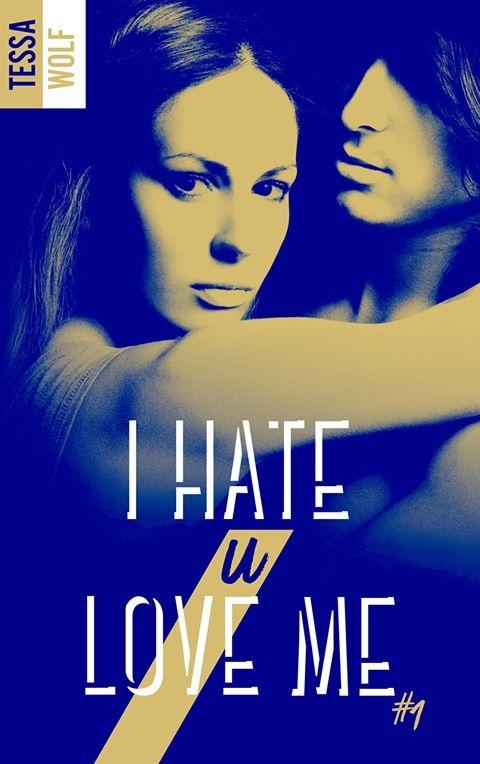 Couverture I hate U love me, tome 1