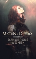 Couverture Dangerous women, tome 1 Editions France Loisirs 2017