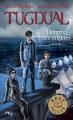Couverture Tugdual, tome 3 : La Terre des origines Editions Pocket (Jeunesse - Best seller) 2017