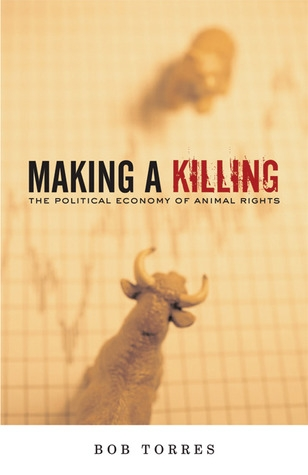 Couverture Making A Killing: The Political Economy of Animal Rights