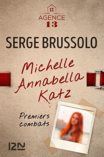 Couverture Agence 13 : Michelle Annabella Katz : Premiers combats