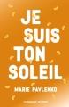 Couverture Je suis ton soleil Editions Flammarion (Jeunesse) 2017
