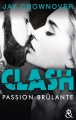 Couverture Clash, tome 1 : Passion brûlante Editions Harlequin (FR) (&H) 2017