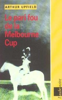Couverture Le pari fou de la Melbourne Cup
