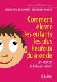 Couverture Comment élever les enfants les plus heureux du monde Editions JC Lattès (Parent +) 2017