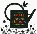 Couverture Fruits, fleurs, légumes et petites bêtes Editions Les grandes personnes 2014