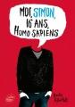 Couverture Moi, Simon, 16 ans, homo sapiens Editions Le Livre de Poche (Jeunesse) 2017
