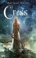 Couverture Chroniques lunaires, tome 3 : Cress Editions 12-21 2014