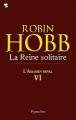 Couverture L'assassin royal, tome 06 : La reine solitaire Editions Pygmalion 2011