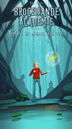 Couverture Brocéliande Académie : Tom et le Miroir aux fées