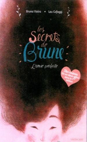 Couverture Les secrets de Brune : L'amie parfaite