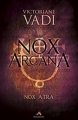 Couverture Nox Arcana, tome 1 : Nox Atra Editions MxM Bookmark (Imaginaire) 2017