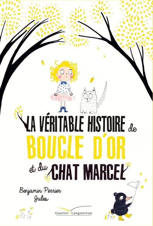 Couverture La véritable histoire de Boucle d'Or et du Chat Marcel